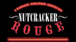 Nutrcracker Rouge: A sinful delight